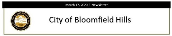 City of Bloomfield Hills E-Newsletter  - March 17, 2020